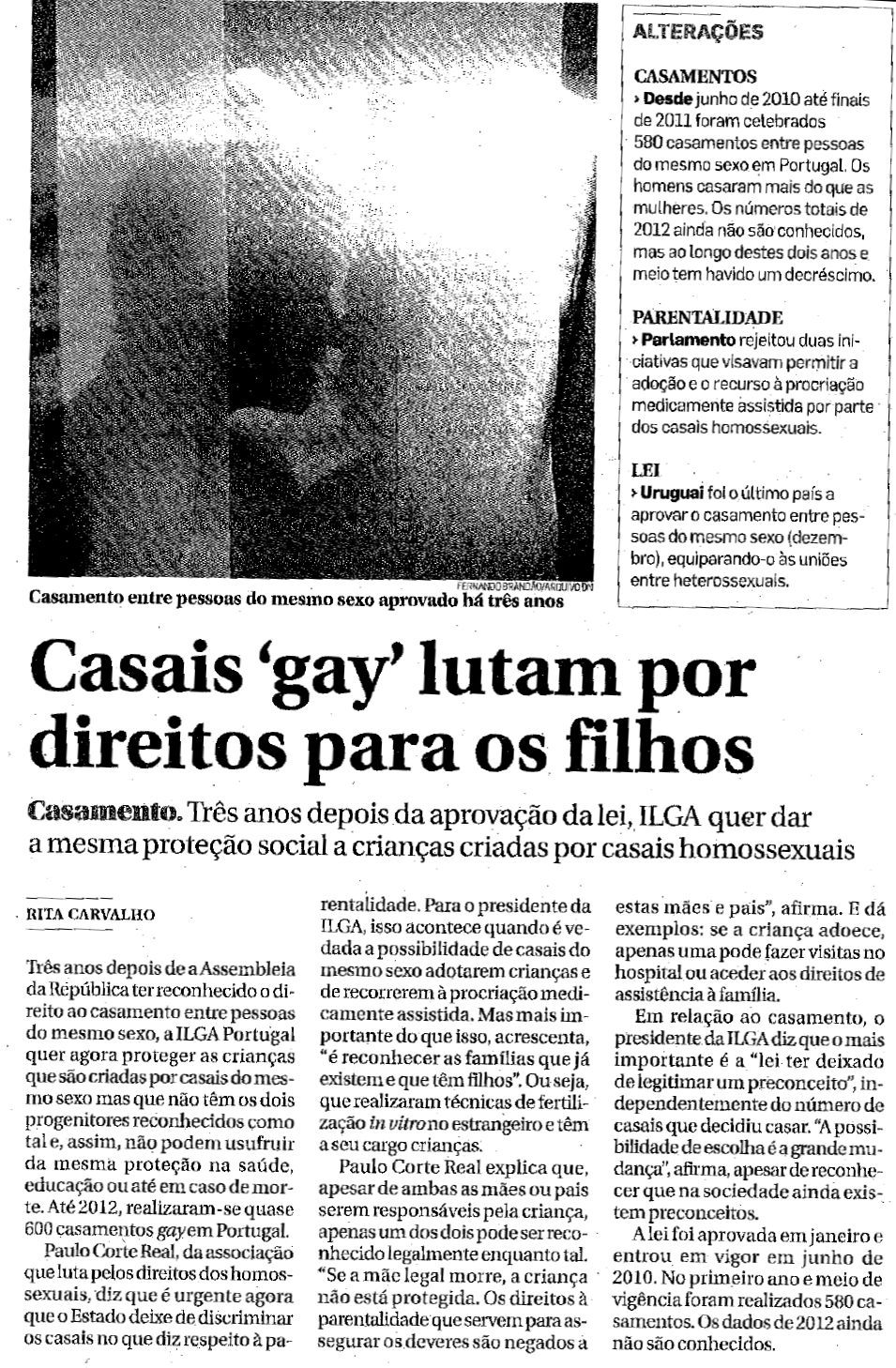 Casais 'gay' lutam por direitos para os filhos - Três anos depois da aprovação da lei, ILGA quer dar a mesma proteção social a crianças criadas por casais homossexuais